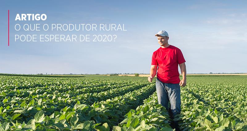 O que o produtor rural pode esperar de 2020?